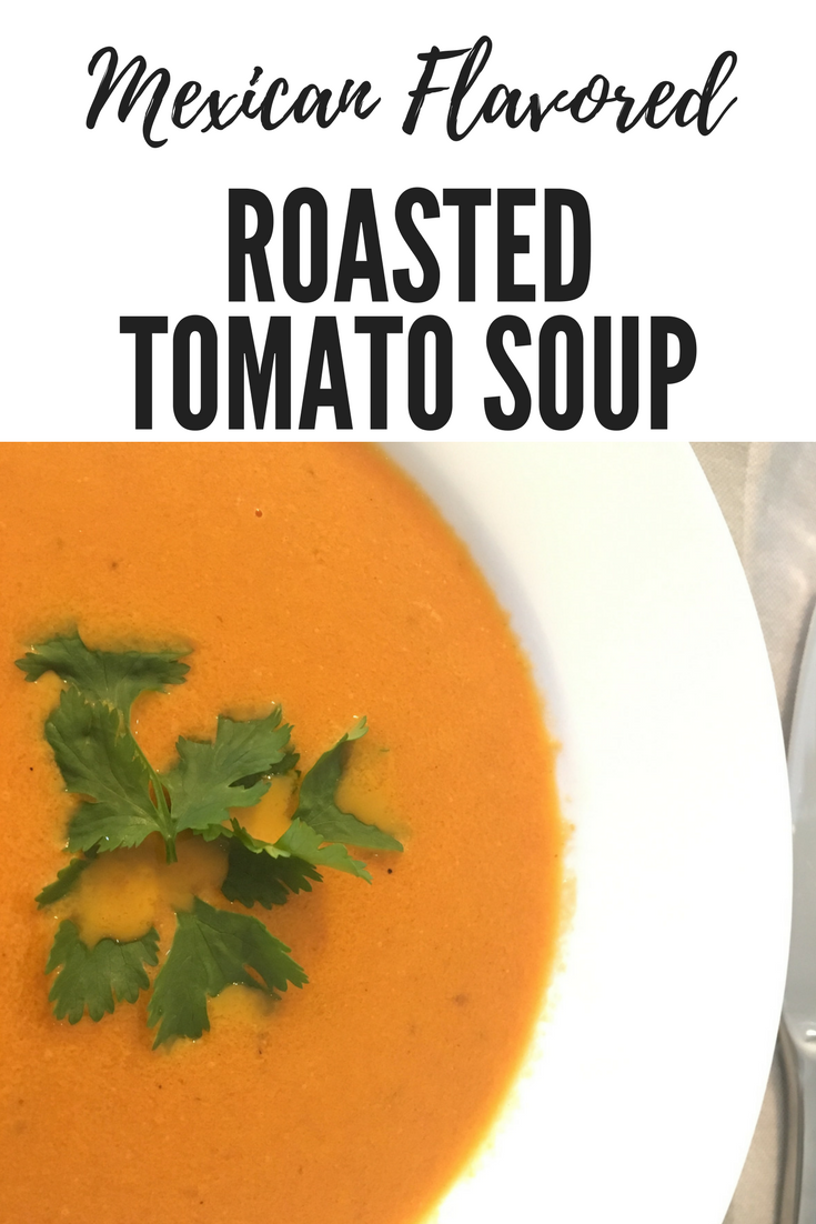 Roasted Tomato Soup with Mexican Flavors | cookglobaleatlocal.com