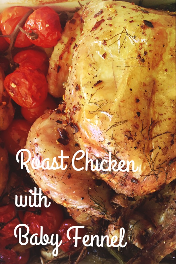 Elegant Roast Chicken with Baby Fennel | cookglobaleatlocal.com