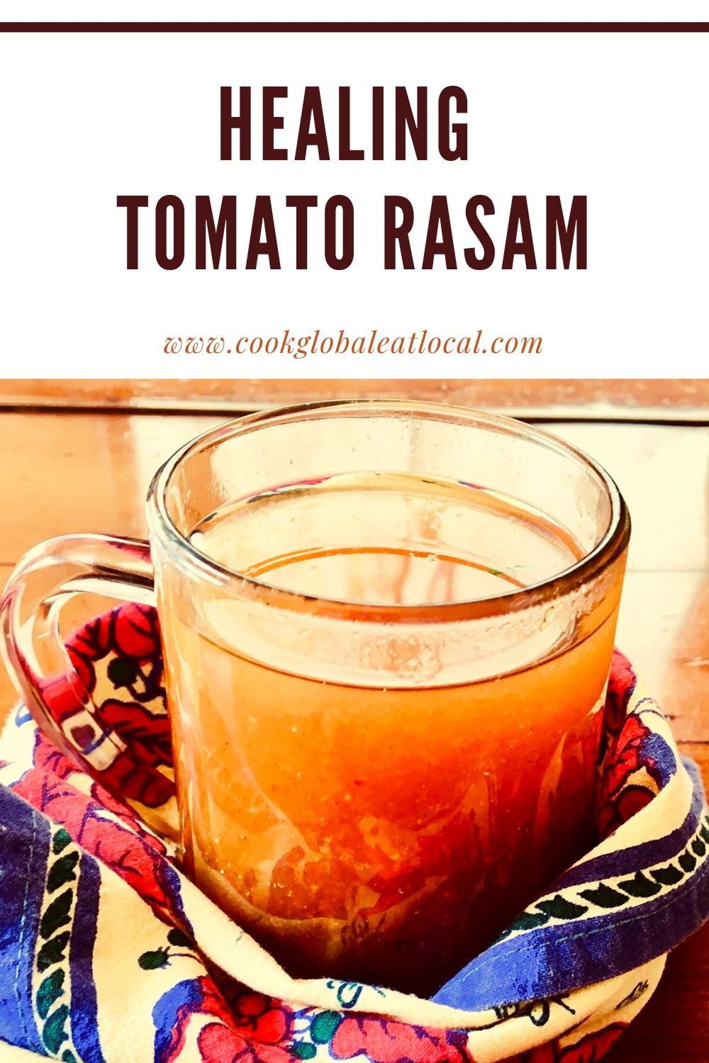 Healing South Indian Tomato Rasam | cookglobaleatlocal.com