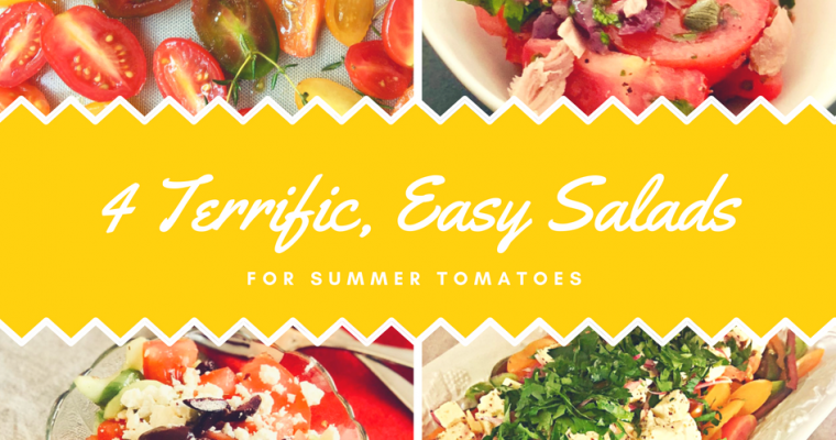 4 Great Salads to Make the Most of Seasonal Tomatoes