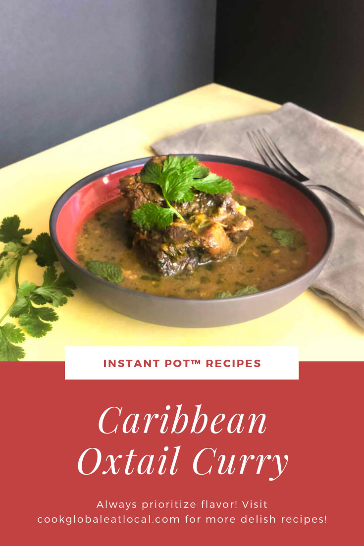 Caribbean Oxtail Curry from the Instant Pot™ | cookglobaleatlocal.com