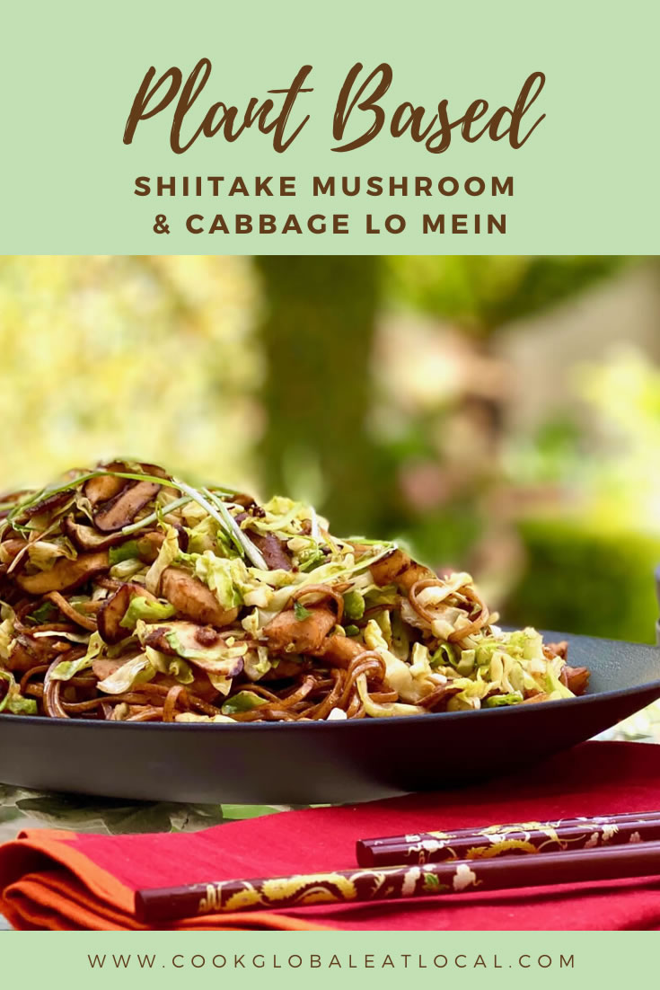Shiitake Mushroom and Cabbage Lo Mein | cookglobaleatlocal.com