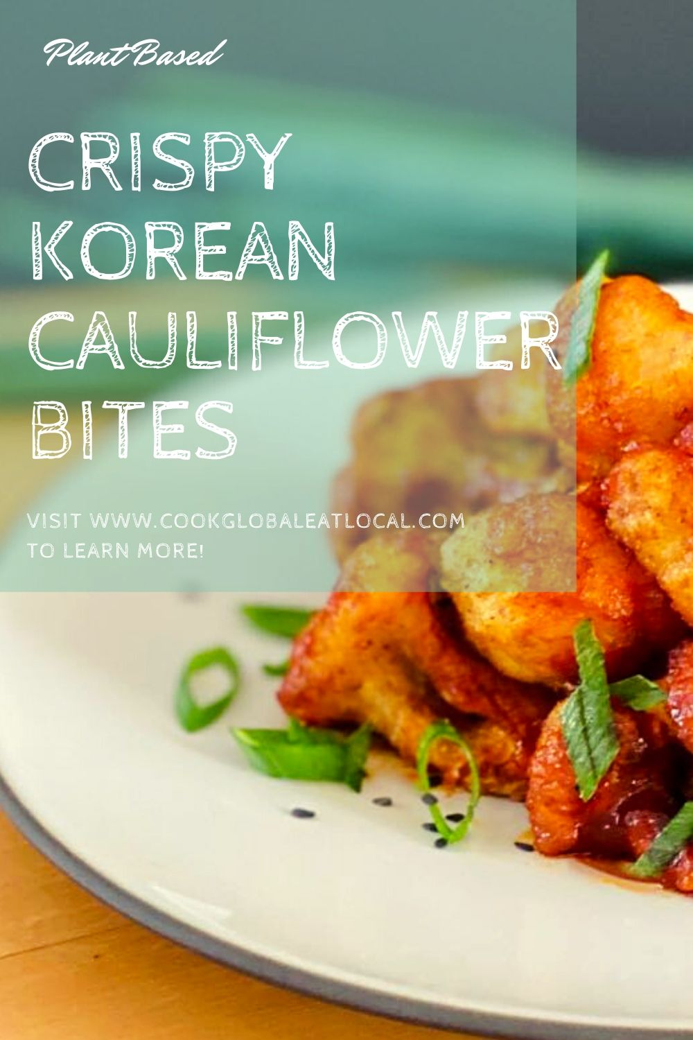 Crispy Korean Cauliflower Bites | cookglobaleatlocal.com