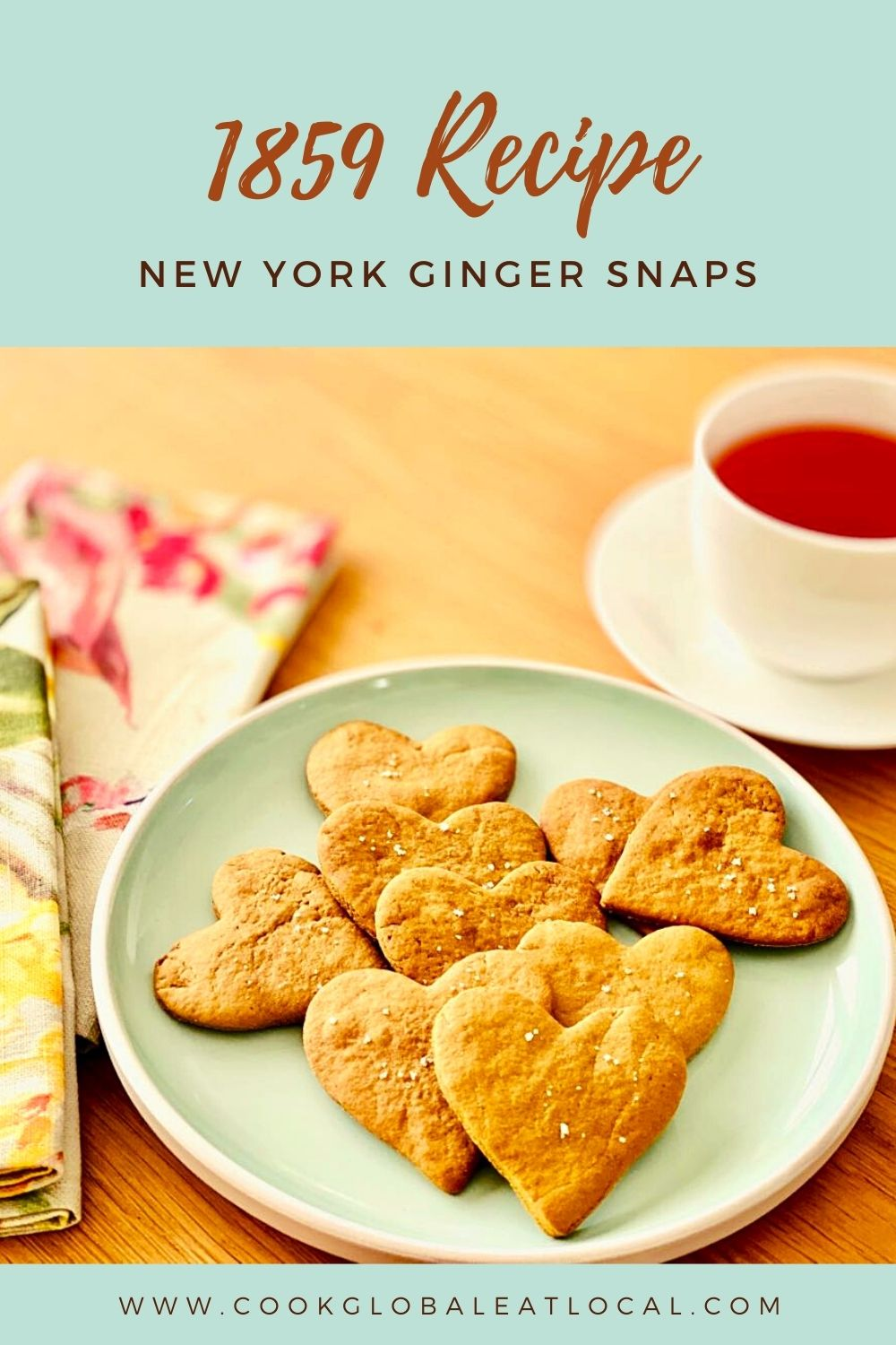 New York Ginger Snaps, A Recipe from 1859 | cookglobaleatlocal.com